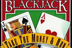 Blackjack: take the money and run